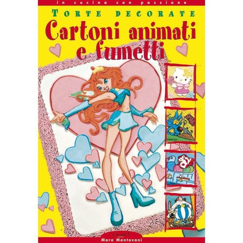 Manuale Di Torte Cartoni Animati E Fumetti