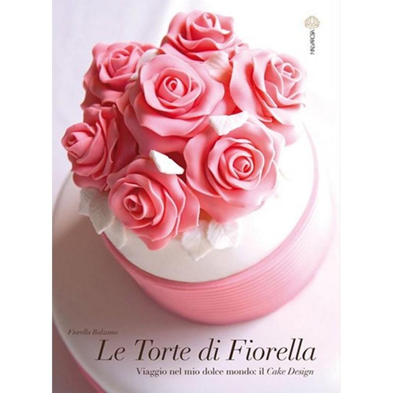 Le torte di Fiorella manuale di cake design